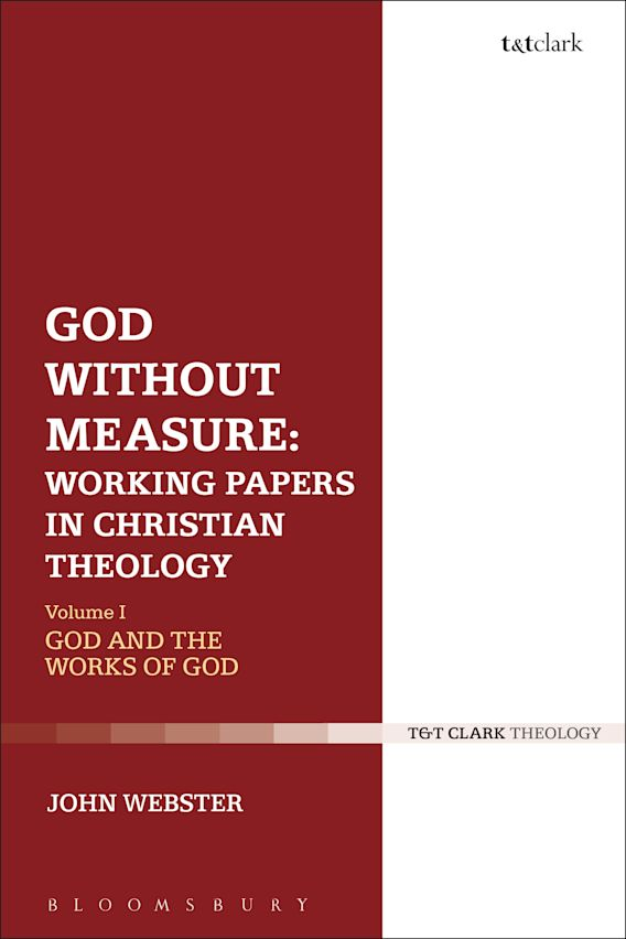 cover for God Without Measure: Working Papers in Christian <dash-wrap>Theology–Volume</dash-wrap> I: God and the Works of God